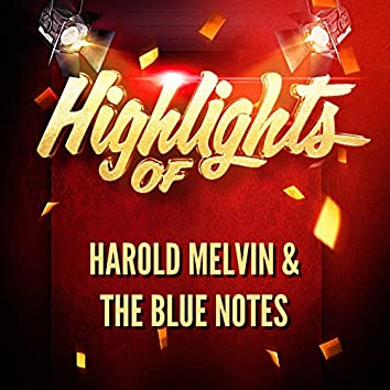 Highlights of Harold Melvin & The Blue Notes