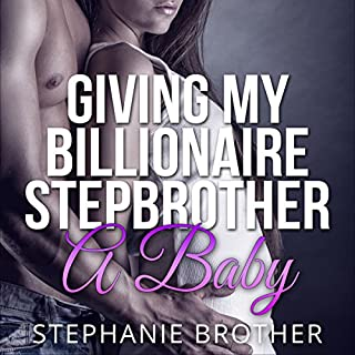 Giving My Billionaire Stepbrother a Baby audiobook cover art