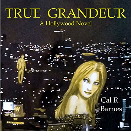 True Grandeur Audiobook By Cal R. Barnes cover art