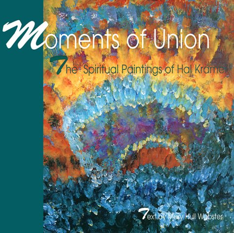 Moments of Union: The Spiritual Paintings of Hal Kramer