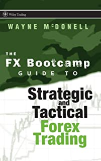 The FX Bootcamp Guide to Strategic and Tactical Forex Trading: 334