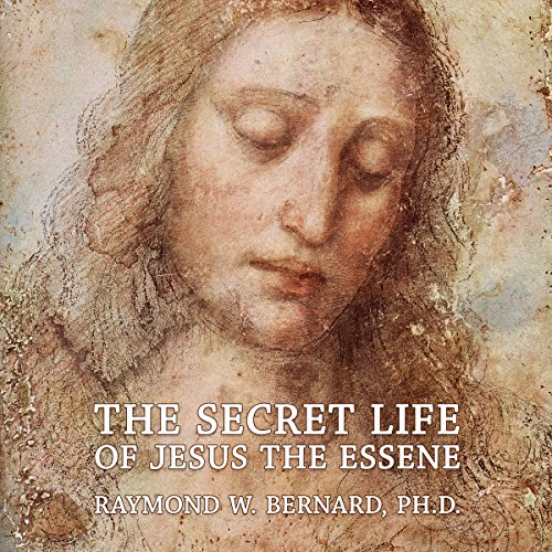The Secret Life of Jesus the Essene audiobook cover art