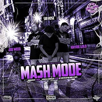 Mash Mode (feat. Sir Rose, Khyrie Gold & DJ Red) [Slowed & Chopped]