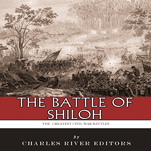 The Greatest Civil War Battles: The Battle of Shiloh audiobook cover art