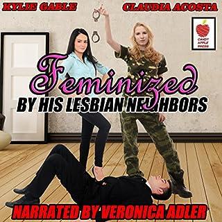 Page de couverture de Feminized by His Lesbian Neighbors