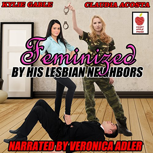 Feminized by His Lesbian Neighbors audiobook cover art