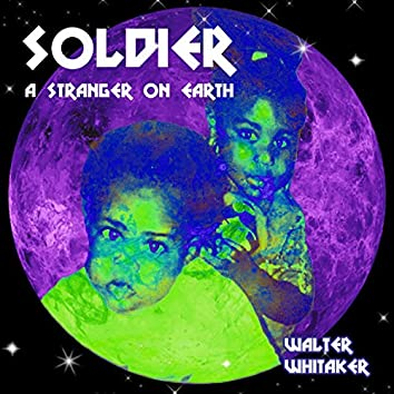 Soldier: A Stranger on Earth
