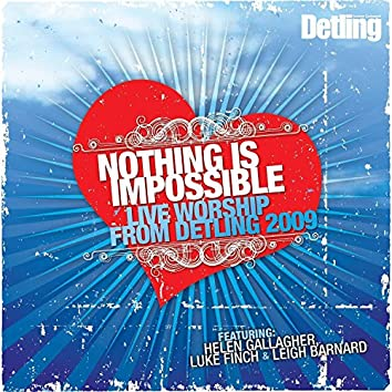 Nothing Is Impossible: Live Worship from Detling 2009