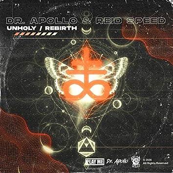 Unholy / Rebirth