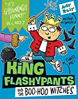 King Flashypants and the Boo-Hoo Witches: Book 4