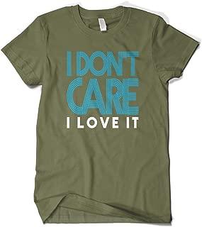 Men's I Don't Care I Love It T-Shirt