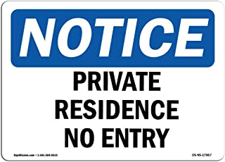 OSHA Notice Signs - Private Residence No Entry Sign   Extremely Durable Made in The USA Signs or Heavy Duty Vinyl Label Decal   Protect Your Construction Site, Warehouse & Business