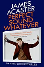 Perfect Sound Whatever: THE SUNDAY TIMES BESTSELLER
