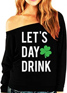 Let's Day Drink St. Patrick's Day Slouchy Shirt
