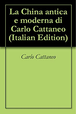 La China antica e moderna di Carlo Cattaneo