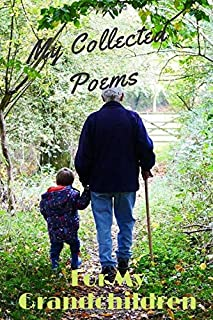 """My Collected Poems: For My Grandchildren: Notebook: 120 Pages 