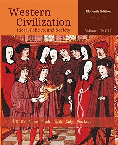 Compare Textbook Prices for Western Civilization: Ideas, Politics, and Society, Volume I: To 1789 11 Edition ISBN 9781305091412 by Perry, Marvin,Chase, Myrna,Jacob, James,Jacob, Margaret,Daly, Jonathan W