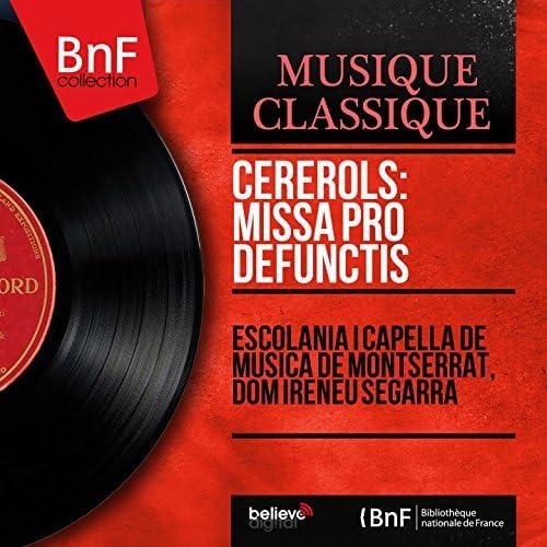 Escolania i Capella de Música de Montserrat, Dom Ireneu Segarra