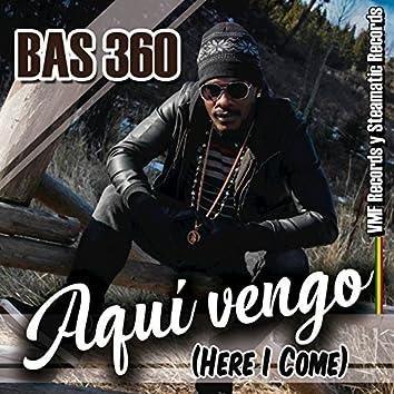 Aqui Vengo (Here I Come)