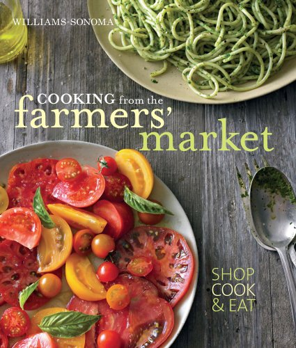 Cooking From the Farmers Market (Wiliams-sonoma)