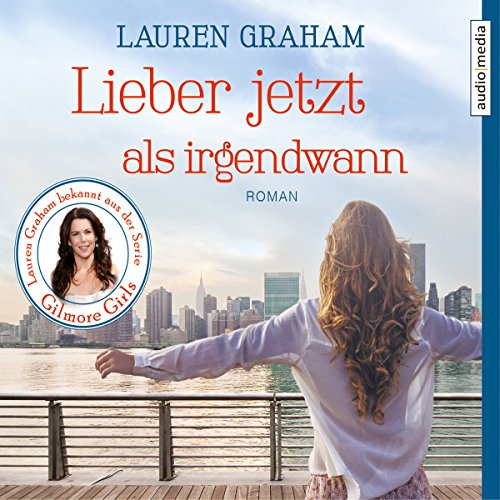 Lieber jetzt als irgendwann                   By:                                                                                                                                 Lauren Graham                               Narrated by:                                                                                                                                 Melanie Pukaß                      Length: 6 hrs and 18 mins     Not rated yet     Overall 0.0