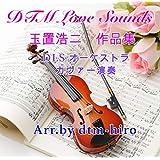 DTM Love Sounds 玉置浩二作品集 DLSオーケストラカヴァー演奏