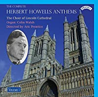 Howells: Complete Anthems Vol