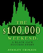 The 100,000 Weekend: A Blackjack Success Story