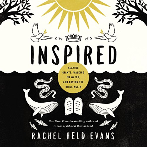 Inspired: Slaying Giants, Walking on Water, and Loving the Bible Again audiobook cover art