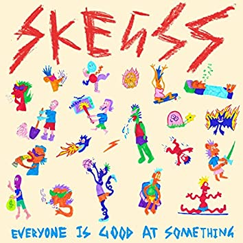 Everyone Is Good At Something