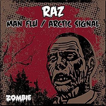 Man Flu / Arctic Signal