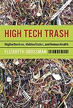High Tech Trash: Digital Devices, Hidden Toxics, and Human Health best High Tech Books