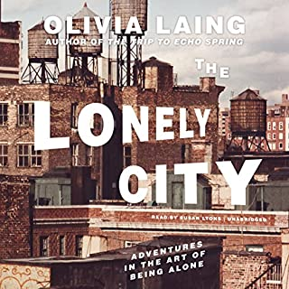 The Lonely City     Adventures in the Art of Being Alone              Auteur(s):                                                                                                                                 Olivia Laing                               Narrateur(s):                                                                                                                                 Susan Lyons                      Durée: 9 h et 55 min     3 évaluations     Au global 4,7
