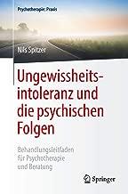 Ungewissheitsintoleranz und die psychischen Folgen: Behandlungsleitfaden für Psychotherapie und Beratung (Psychotherapie: Praxis) (German Edition)