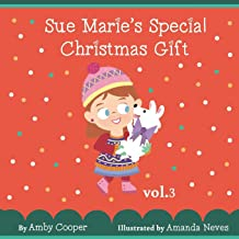 Sue Marie's Special Christmas Gift: Bedtime Storybook for Children with Pictures, Short Story for Kids, Children's Stories with Moral Lessons (Vol.)