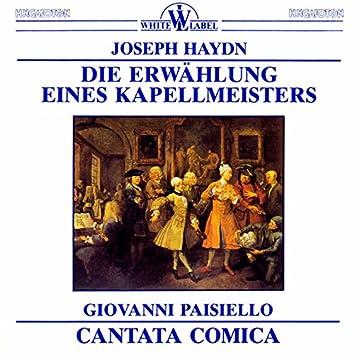 Haydn: Die Ernwahlunk Eines Kapellmeisters - Paisiello: Cantata Comica