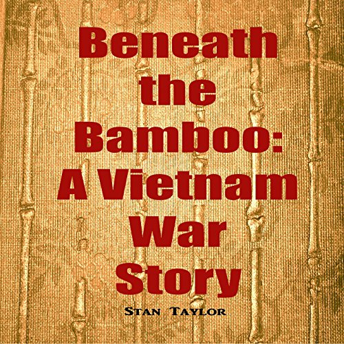 Beneath the Bamboo: A Vietnam War Story audiobook cover art