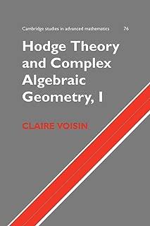Hodge Theory and Complex Algebraic Geometry I: Volume 1 (Cambridge Studies in Advanced Mathematics)
