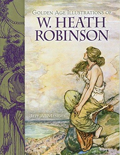 Golden Age Illustrations of W. Heath Robinson (Dover Fine Art, History of Art)