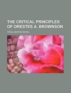 The Critical Principles of Orestes A. Brownson