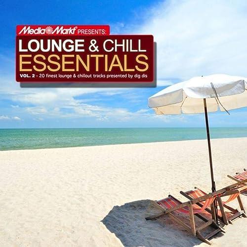 Media Markt pres. Lounge & Chill Essentials Vol.2 de Various artists en Amazon Music - Amazon.es
