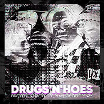 Drugs'n'hoes (feat. N.masteroff, Plavnck, Delorenzy)