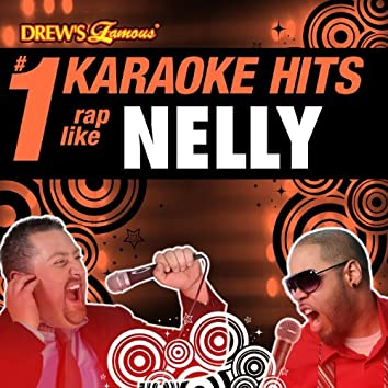 Drew's Famous # 1 Karaoke Hits: Rap Like Nelly