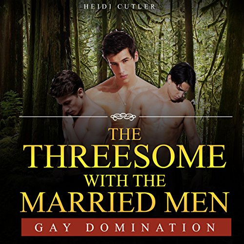 Gay: The Threesome with the Married Men audiobook cover art