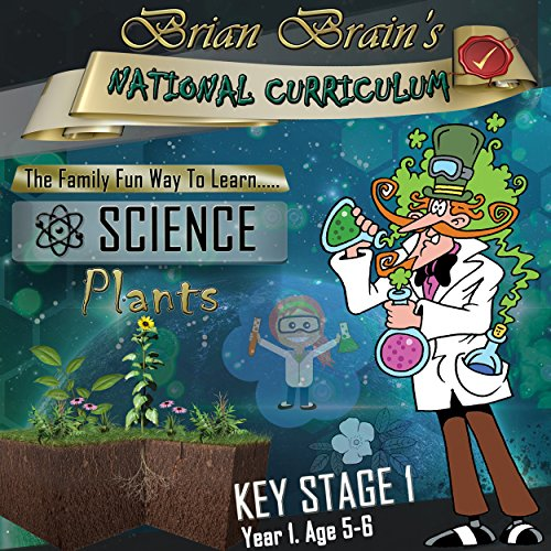 Brian Brain's National Curriculum - Plants KS1 Y1 audiobook cover art