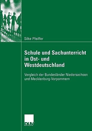 Schule Und Sachunterricht in Ost- Und Westdeutschland: Vergleich Der Bundeslander Niedersachsen Und Mecklenburg-Vorpommern