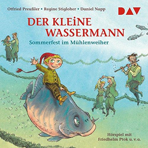 Sommerfest im Mühlenweiher     Der kleine Wassermann              By:                                                                                                                                 Otfried Preußler,                                                                                        Regine Stigloher                               Narrated by:                                                                                                                                 Gustav Stolze,                                                                                        Friedhelm Ptok                      Length: 43 mins     Not rated yet     Overall 0.0