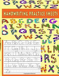 Handwriting Practice Sheets: 100 Pages Of Handwriting Practice For Kids, Preschool, Kindergarten Handwriting Workbook