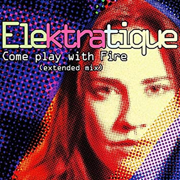 Come Play with Fire (Extended Mix)