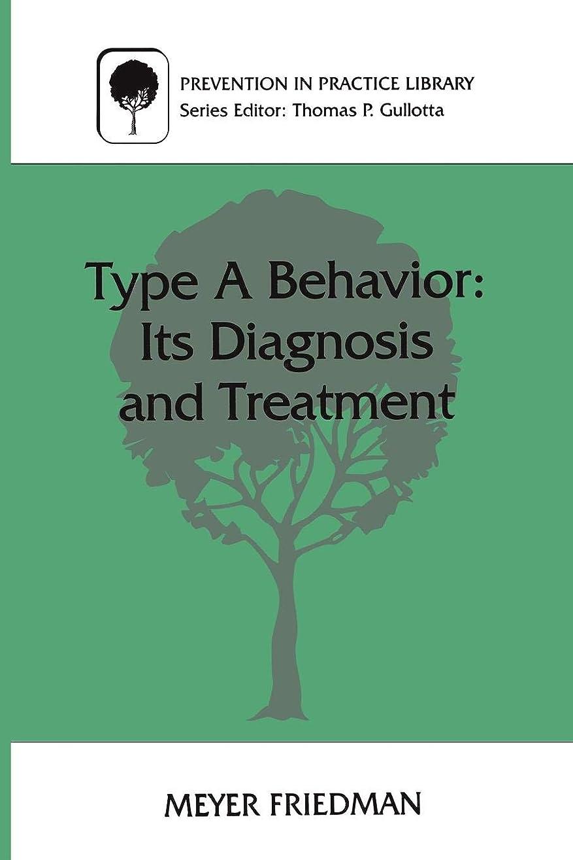 契約君主制かもめType A Behavior: Its Diagnosis and Treatment (Prevention in Practice Library)